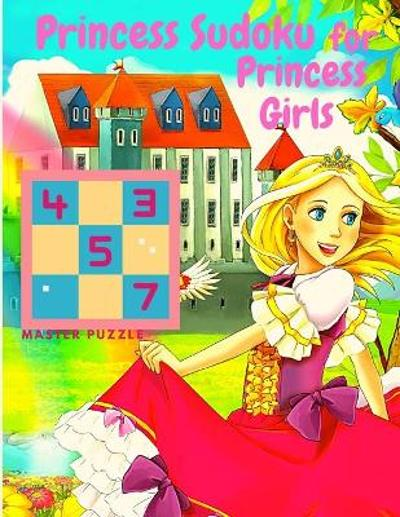 Princess Sudoku for Princess Girls - Awesome Princess and Mermaid Themed Sudoku for Girls - Coloring Book Club