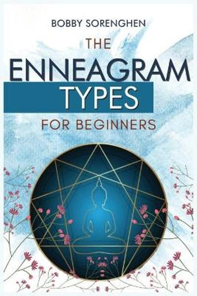 The Enneagram Types for Beginners - Bobby Sorenghen