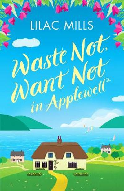 Waste Not, Want Not in Applewell - Lilac Mills