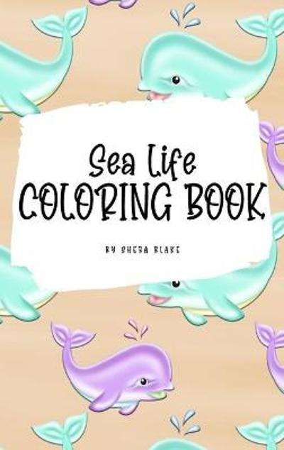 Sea Life Coloring Book for Young Adults and Teens (6x9 Hardcover Coloring Book / Activity Book) - Sheba Blake