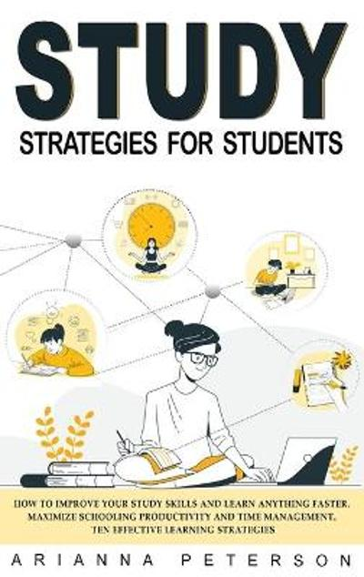 Study Strategies for Students - Arianna Peterson