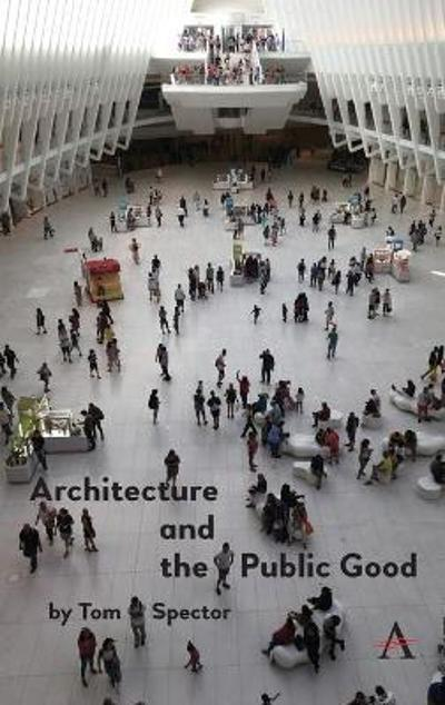 Architecture and the Public Good - Tom Spector