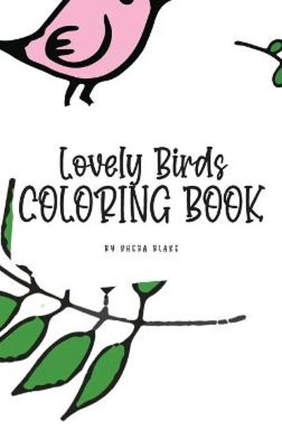 Lovely Birds Coloring Book for Young Adults and Teens (6x9 Hardcover Coloring Book / Activity Book) - Sheba Blake
