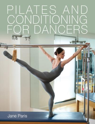 Pilates and Conditioning for Dancers - Jane Paris