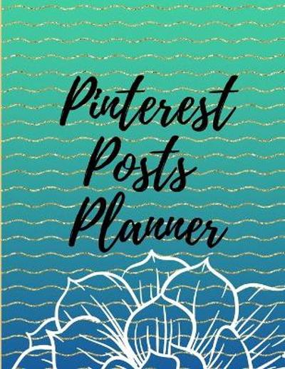 Pinterest posts planner - Davina Gray