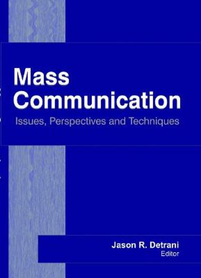Mass Communication - Jason R. Detrani