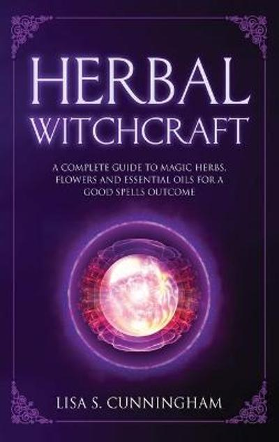 Herbal Witchcraft - Lisa Cunningham