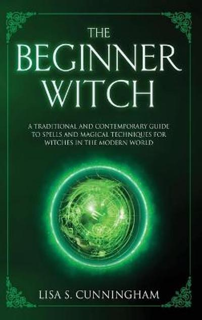 The Beginner Witch - Lisa Cunningham