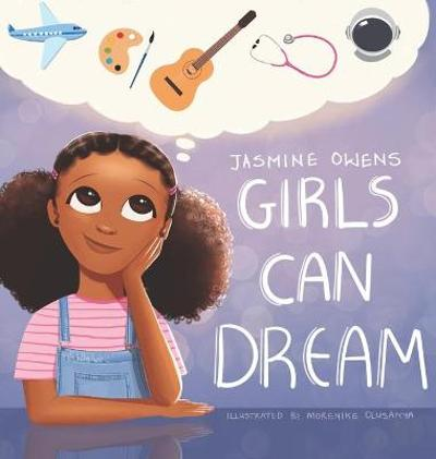 Girls Can Dream - Jasmine R Owens