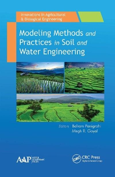 Modeling Methods and Practices in Soil and Water Engineering - Balram Panigrahi