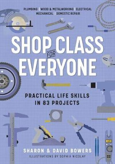 Shop Class for Everyone - Sharon Bowers