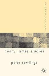 Palgrave Advances in Henry James Studies - P. Rawlings