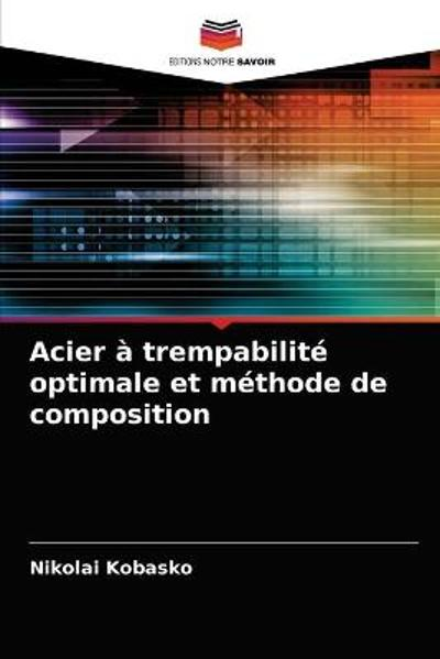 Acier a trempabilite optimale et methode de composition - Nikolai Kobasko