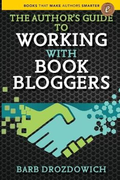 The Author's Guide to Working with Book Bloggers - Barb Drozdowich