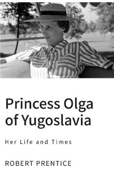 Princess Olga of Yugoslavia - Robert Prentice