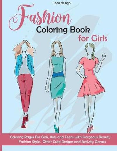 Fashion Coloring Book for Girls - Teen Design