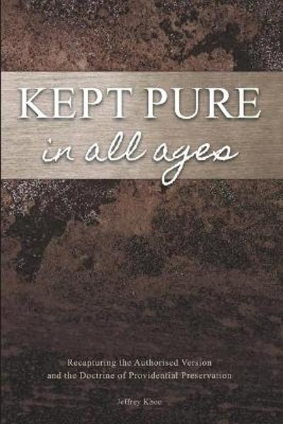 Kept Pure In All Ages - Jeffery Khoo