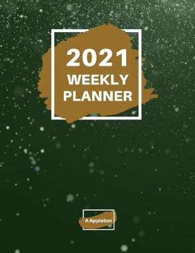 2021 Weekly Planner - A Appleton