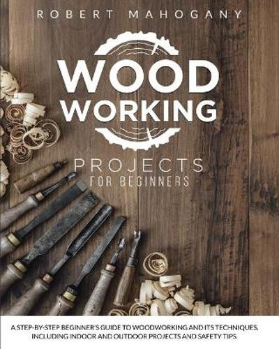 Woodworking Projects for Beginners - Robert Mahogany