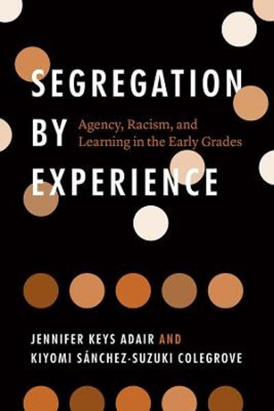 Segregation by Experience - Jennifer Keys Adair