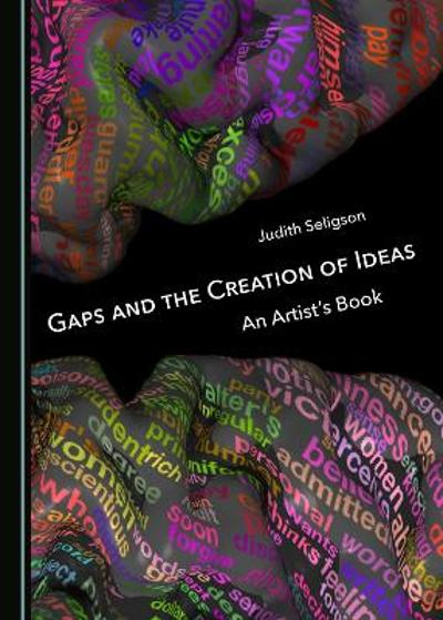 Gaps and the Creation of Ideas - Judith Seligson
