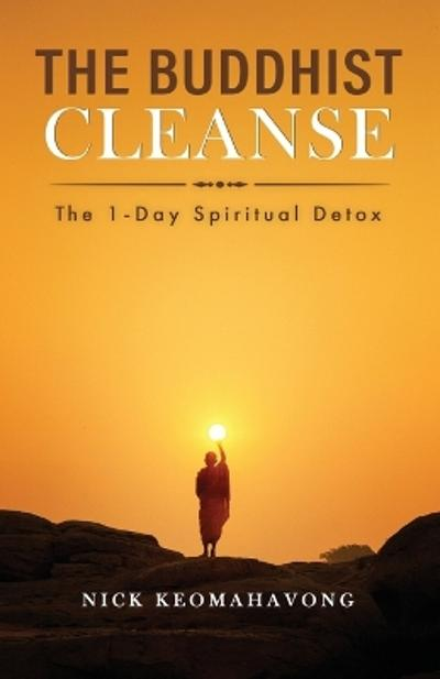 The Buddhist Cleanse - Nick Keomahavong
