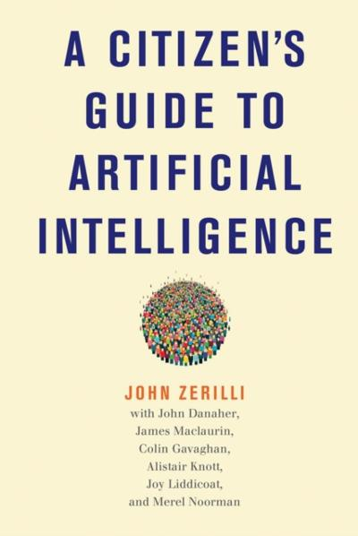 Citizen's Guide to Artificial Intelligence - John Zerilli