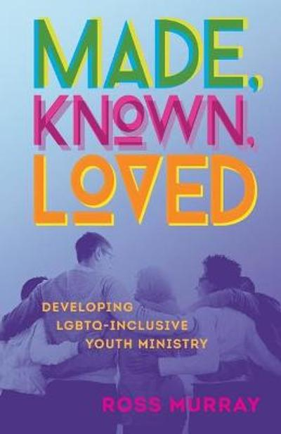 Made, Known, Loved - Ross Murray