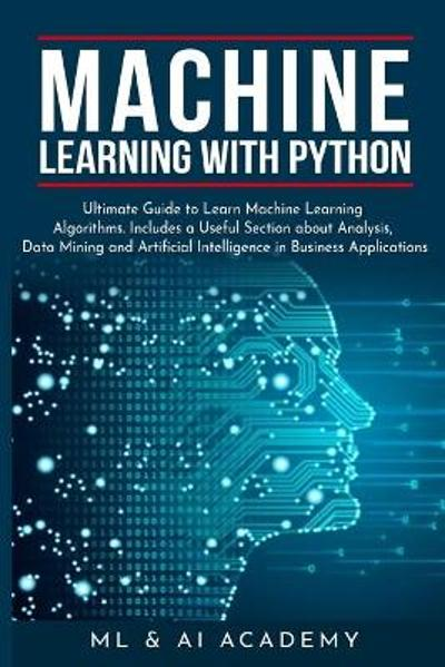 Machine Learning with Python - ML and Ai Academy