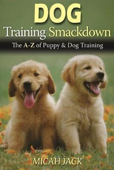 Dog Training Smackdown - Micah Jack