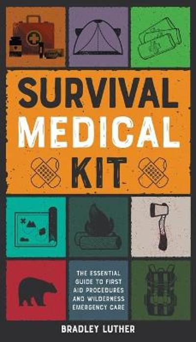 Survival Medical Kit - Bradley Luther