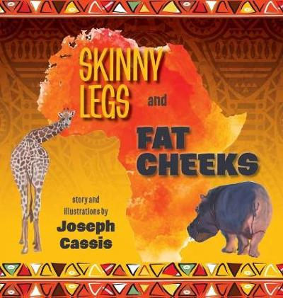 Skinny Legs and Fat Cheeks - Joseph Cassis