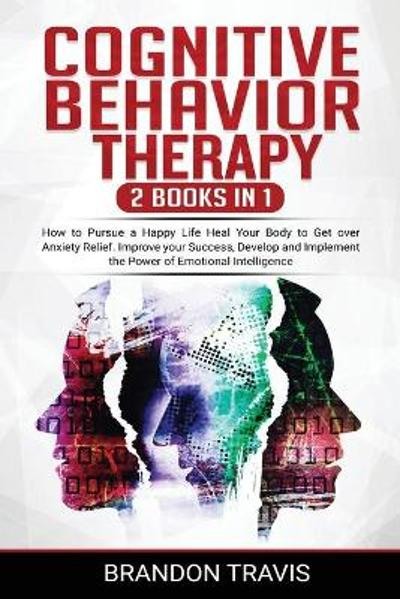 COGNITIVE BEHAVIOR THERAPY 2 Books in 1 - Brandon Travis
