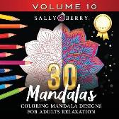 30 Coloring Mandalas for Adults Relaxation (Volume 10) - Sally Berry