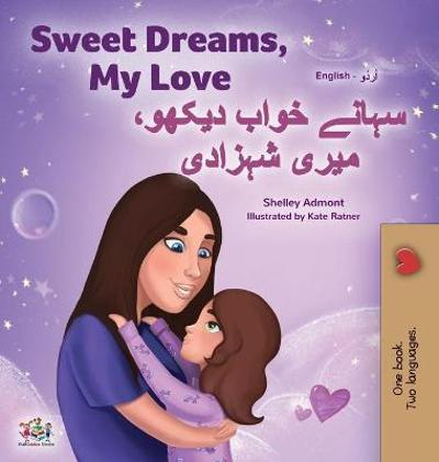 Sweet Dreams, My Love (English Urdu Bilingual Book for Kids) - Shelley Admont