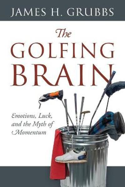 The Golfing Brain - James H Grubbs
