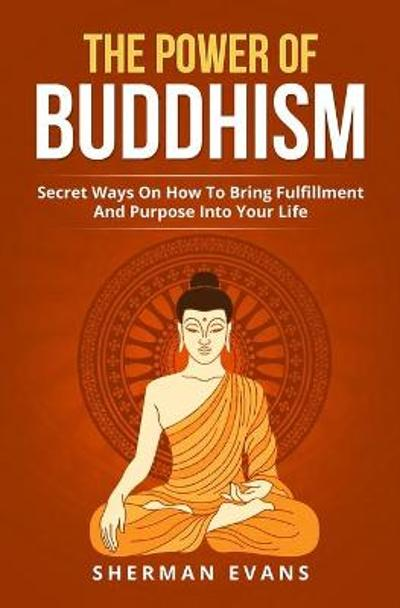 The Power Of Buddhism - Sherman Evans