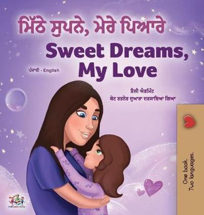 Sweet Dreams, My Love (Punjabi English Bilingual Children's Book - Gurmukhi) - Shelley Admont