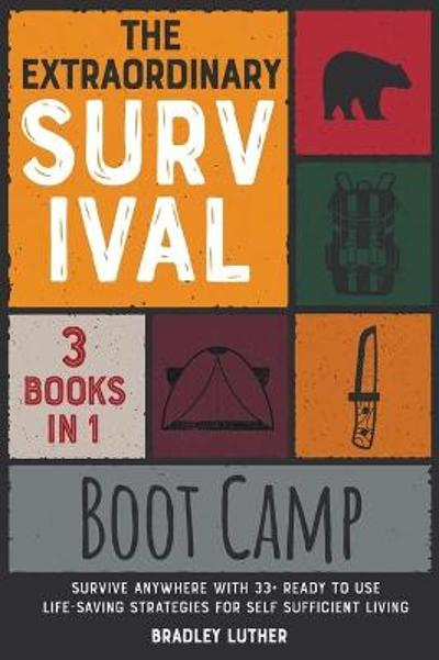 The Extraordinary Survival Boot Camp [3 BOOKS IN 1] - Bradley Luther