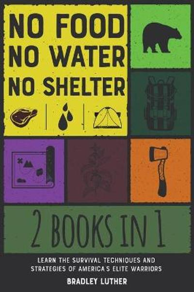 No Food, No Water, No Shelter [2 IN 1] - Bradley Luther