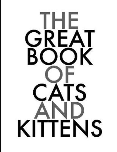 The Great Book of Cats and Kittens - Swallownest
