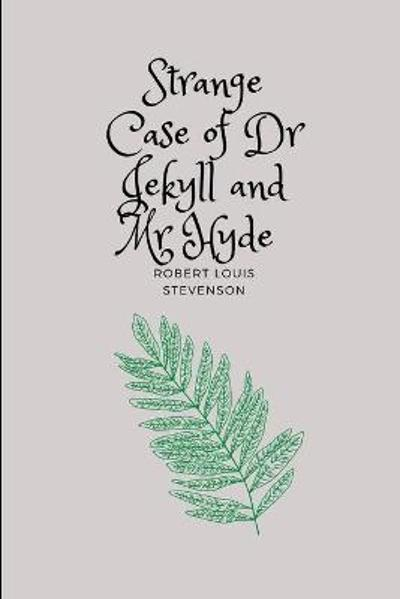 Strange Case of Dr Jekyll and Mr Hyde by Robert Louis Stevenson - Robert Louis Stevenson