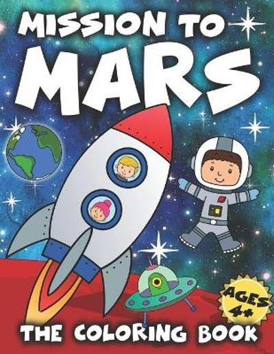 Mission to Mars - The Coloring Book - Mali Kenny