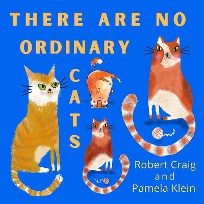 There Are No Ordinary Cats - Robert Craig