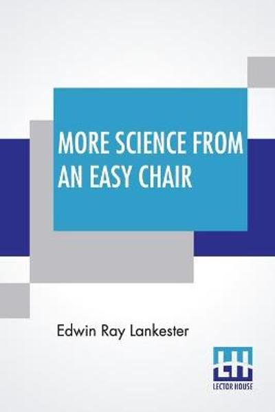 More Science From An Easy Chair - Edwin Ray Lankester