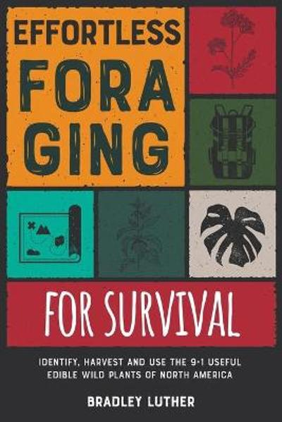 Effortless Foraging for Survival [with Pictures] - Bradley Luther