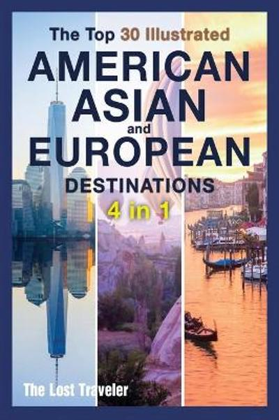 The Top 30 Illustrated American, Asian and European Destinations [3 Books in 1] - The Lost Traveler