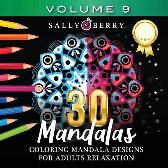 30 Coloring Mandalas for Adults Relaxation (Volume 9) - Sally Berry