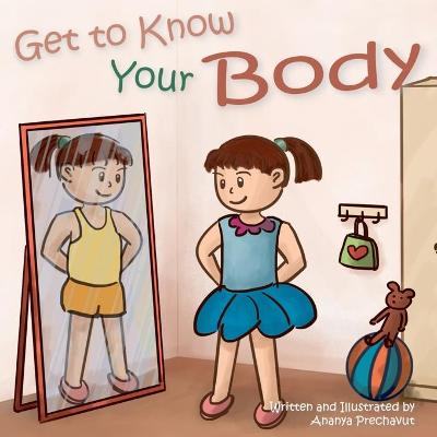 Get to Know Your Body - Ananya Prechavut