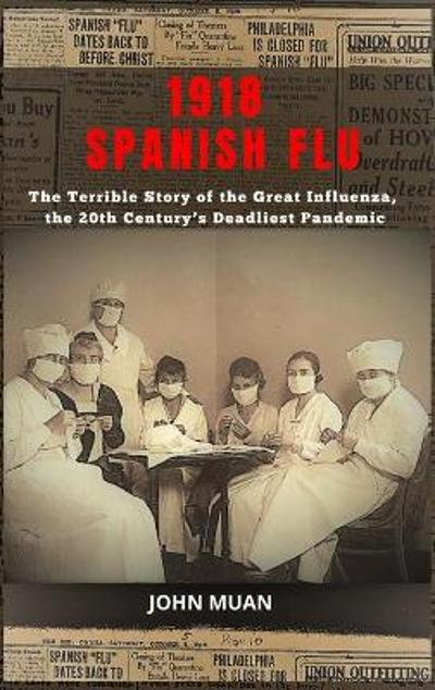 1918 Spanish Flu - John Muan